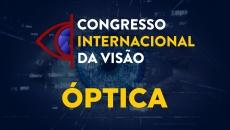 Congresso Internacional da Visão 2021 - Óptica
