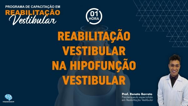 Reabilitação Vestibular na Hipofunção Vestibular