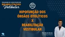 Hipofunção dos Órgãos Otolíticos X Reabilitação Vestibular