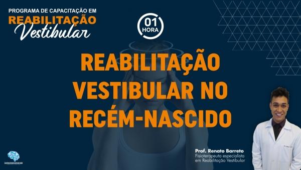 Reabilitação Vestibular no Recém-Nascido