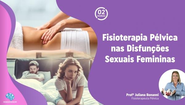 Fisioterapia Pélvica nas Disfunções Sexuais Femininas