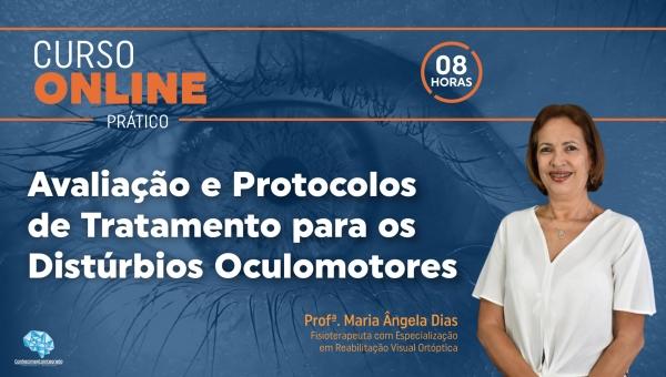 Avaliação e Protocolos de Tratamento para os Distúrbios Oculomotores
