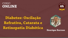 Diabetes: Oscilação Refrativa, Catarata e Retinopatia Diabética