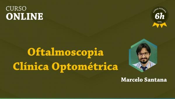 Oftalmoscopia Clínica Optométrica