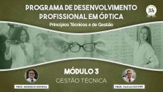 Programa de Desenvolvimento Profissional em Óptica - Gestão Técnica - Módulo 03