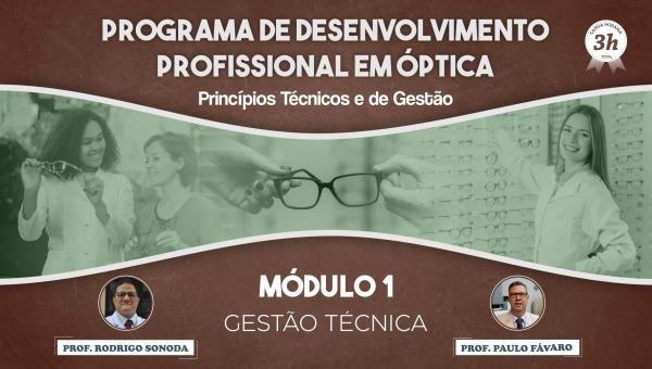 Programa de Desenvolvimento Profissional em Óptica - Gestão Técnica - Módulo 01