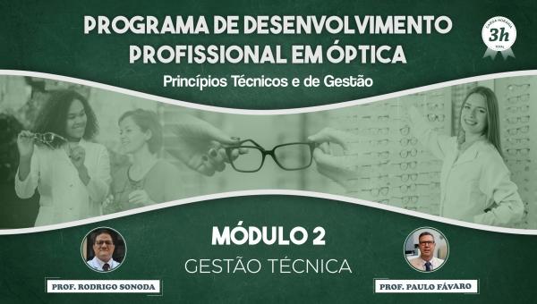 Programa de Desenvolvimento Profissional em Óptica - Gestão Técnica - Módulo 02
