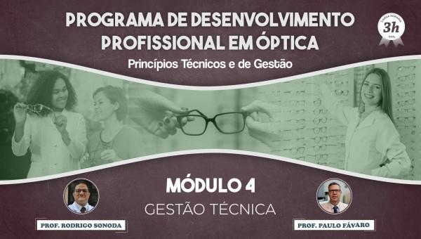 Programa de Desenvolvimento Profissional em Óptica - Gestão Técnica - Módulo 04
