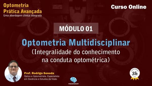 [Módulo 01] Optometria Multidisciplinar - Integralidade do conhecimento na conduta Optométrica