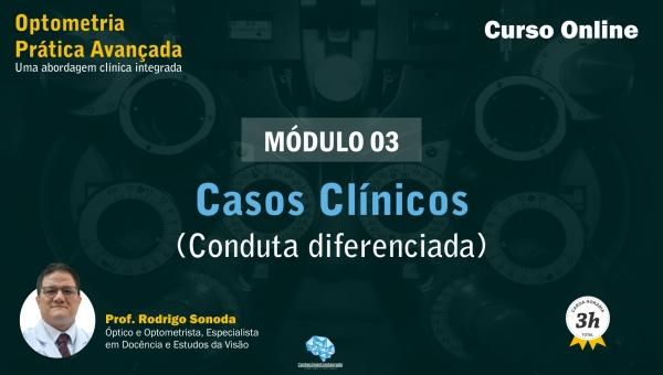 [Módulo 03] Casos Clínicos - Conduta Diferenciada